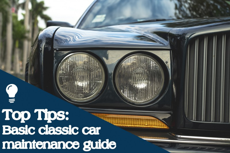Top Tips: Basic classic car maintenance guide