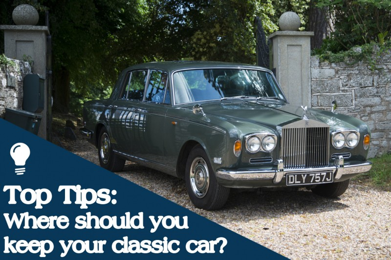Top Tips: Where should you keep your classic car?