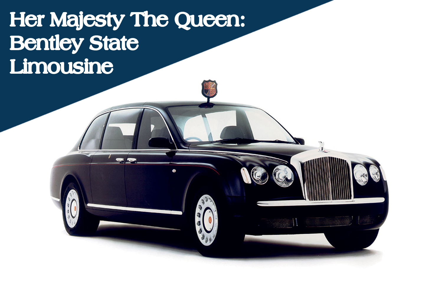 Her Majesty The Queen: Bentley State Limousine