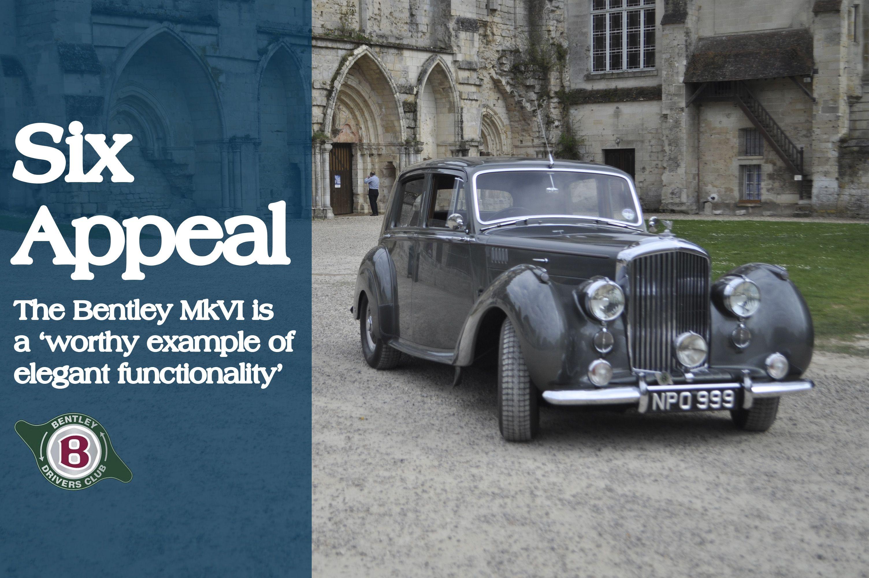 Six Appeal – The Bentley MkVI is a 'worthy example of elegant functionality'